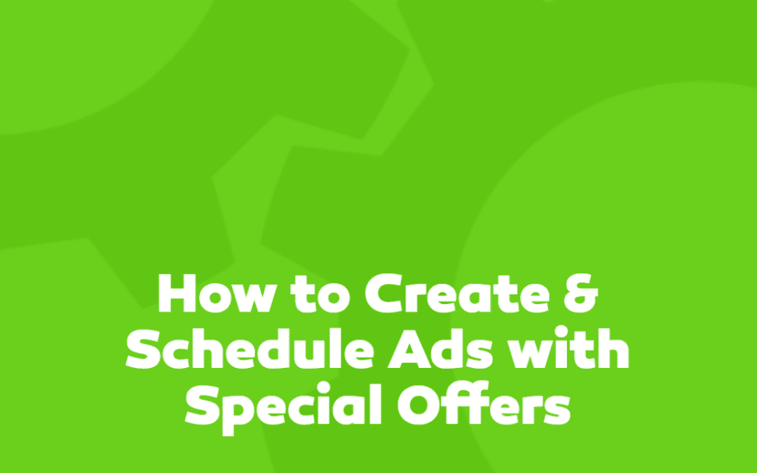 How to Create and Schedule Ads with Special Offers