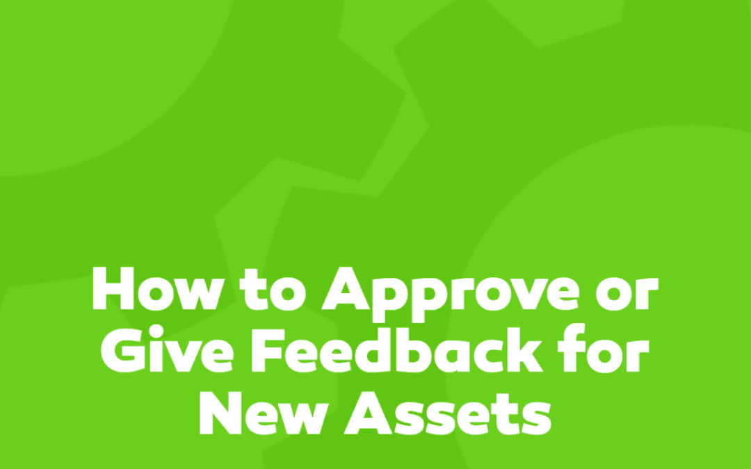 How to Approve or Give Feedback for New Assets